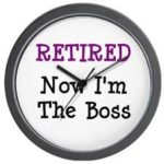 Retired I am the boss